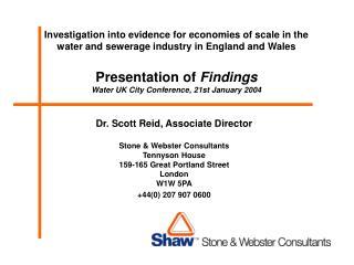 Dr. Scott Reid, Associate Director Stone & Webster Consultants Tennyson House