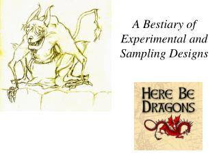 A Bestiary of Experimental and Sampling Designs