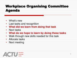 Workplace Organising Committee Agenda