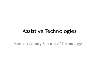 Assistive Technologies: