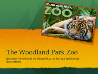 The Woodland Park Zoo