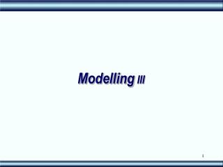 Modelling III