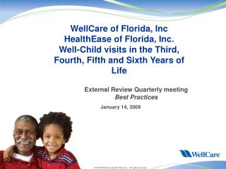 WellCare of Florida, Inc HealthEase of Florida, Inc. Well-Child visits in the Third, Fourth, Fifth and Sixth Years of Li