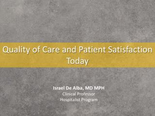 Quality of Care and Patient Satisfaction Today