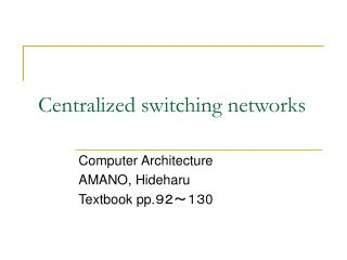 Centralized switching networks