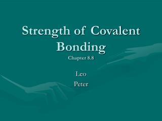 Strength of Covalent Bonding Chapter 8.8