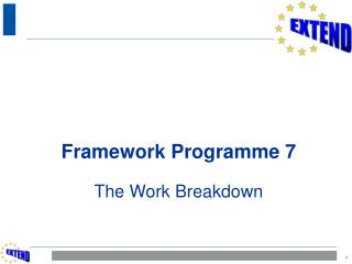 Framework Programme 7 The Work Breakdown