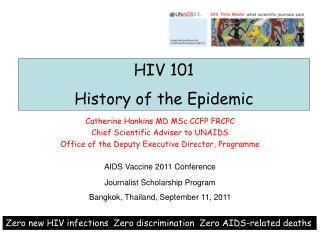 Catherine Hankins MD MSc CCFP FRCPC Chief Scientific Adviser to UNAIDS
