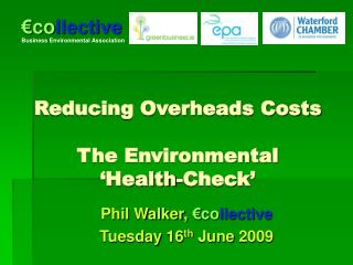 Reducing Overheads Costs The Environmental 'Health-Check'