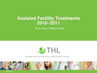 Assisted Fertility Treatments 2010–2011