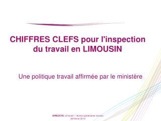 CHIFFRES CLEFS pour l'inspection du travail en LIMOUSIN