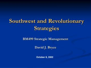 Southwest and Revolutionary Strategies