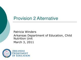 Provision 2 Alternative