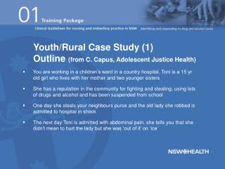 Youth/Rural Case Study (1) Outline (from C. Capus, Adolescent Justice Health)