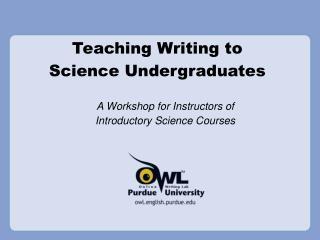 Teaching Writing to Science Undergraduates
