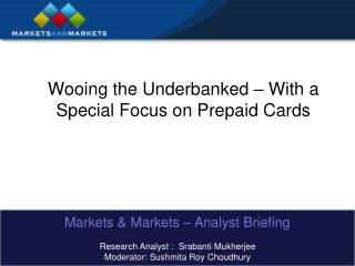 Wooing the Underbanked – With a Special Focus on Prepaid Cards