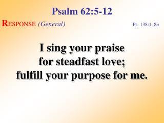 Psalm 62:5-12 (Response)
