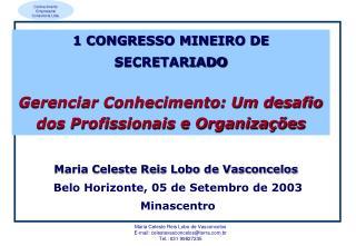 Maria Celeste Reis Lobo de Vasconcelos  Belo Horizonte, 05 de Setembro de 2003  Minascentro