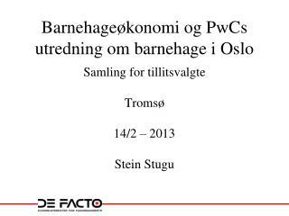 Barnehageøkonomi og PwCs utredning om barnehage i Oslo