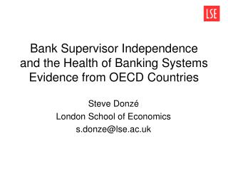 Bank Supervisor Independence and the Health of Banking Systems Evidence from OECD Countries