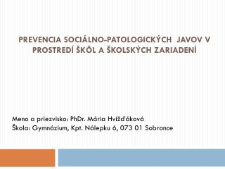 PREVENCIA Sociálno-patOlogickÝCH javov V PROSTREDÍ ŠKÔL A ŠKOLSKÝCH ZARIADENÍ