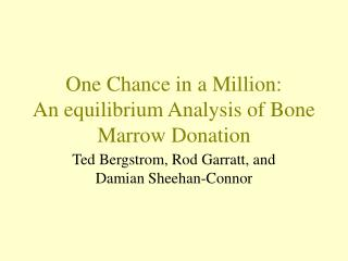 One Chance in a Million: An equilibrium Analysis of Bone Marrow Donation