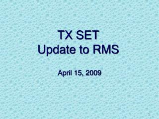 TX SET Update to RMS