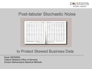Post-tabular Stochastic Noise