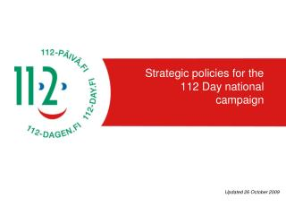 Strategic policies for the 112 Day national campaign