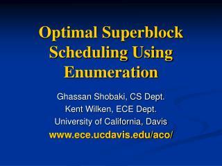 Optimal Superblock Scheduling Using Enumeration