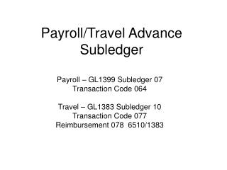 Payroll/Travel Advance Subledger