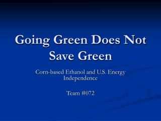 Going Green Does Not Save Green