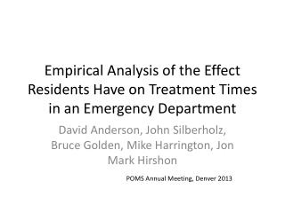 Empirical Analysis of the Effect Residents Have on Treatment Times in an Emergency Department