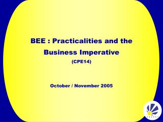 BEE : Practicalities and the Business Imperative (CPE14)