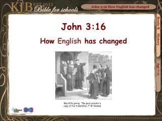 John 3:16 How English has changed