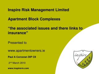 Presented to apartmentowners.ie Paul A Corcoran DIP CII 2 nd March 2010
