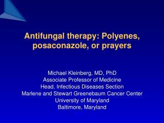 Antifungal therapy: Polyenes, posaconazole, or prayers