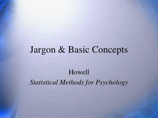 Jargon & Basic Concepts