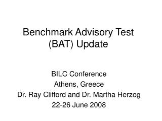 Benchmark Advisory Test  (BAT) Update