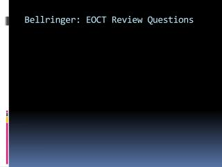 Bellringer : EOCT Review Questions