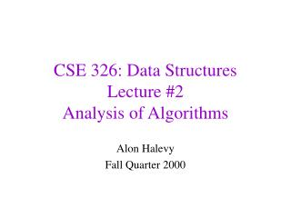 CSE 326: Data Structures Lecture #2 Analysis of Algorithms
