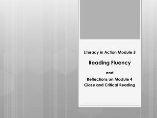 Literacy in Action Module 5 Reading Fluency and