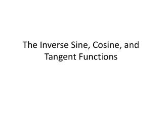 The Inverse Sine, Cosine, and Tangent Functions