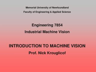 Memorial University of Newfoundland Faculty of Engineering & Applied Science Engineering 7854