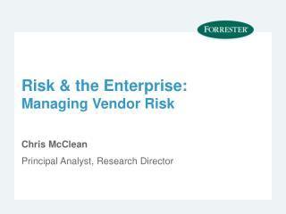 Risk & the Enterprise:  Managing Vendor Risk