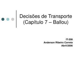 Decisões de Transporte (Capítulo 7 – Ballou)