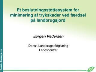 Et beslutningsstøttesystem for minimering af trykskader ved færdsel på landbrugsjord