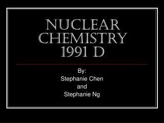 Nuclear Chemistry 1991 D