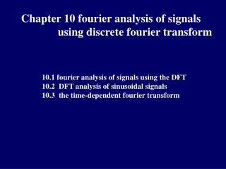 Chapter 10 fourier analysis of signals  	     using discrete fourier transform