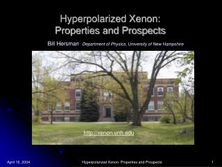 Hyperpolarized Xenon: Properties and Prospects